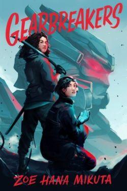 books by New Authors in June 2021 (Gearbreakers by Zoe Hana Mikuta)