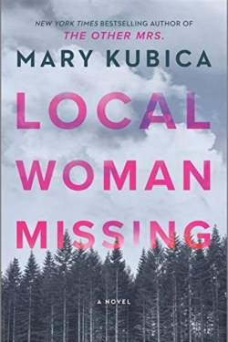 Local Woman Missing By Mary Kubica Is A Twisty thriller
