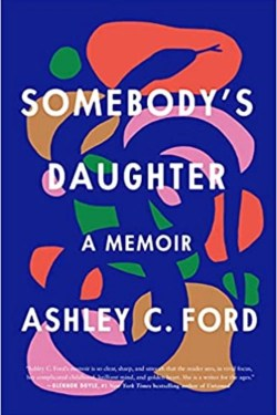 Somebody's daughter By Ashley C. Ford | Honest, Loving And Beautifully Written