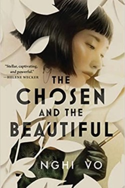 The Chosen and The Beautiful By Nghi Vo | Ravishing, Seductive And So Compelling