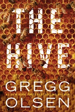 The Hive By Gregg Olsen Is A Bit of A Thriller And A Whole Lot of Mystery