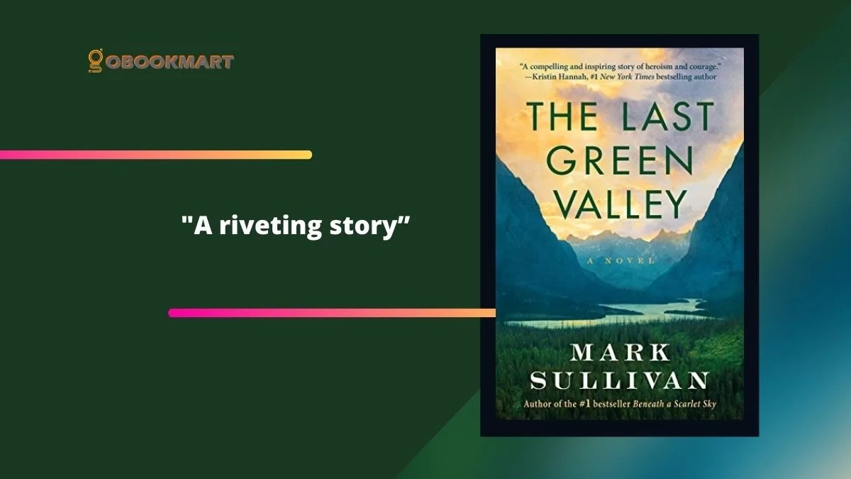 The Last Green Valley by Mark Sullivan is a riveting story
