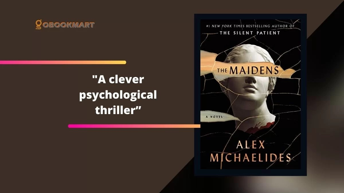 The Maidens by Alex Michaelides is a clever psychological thriller