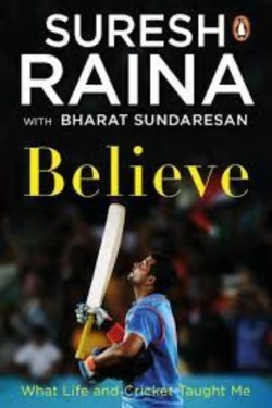Top 10 Books By Indian Authors In June 2021 (Believe by Suresh Raina)