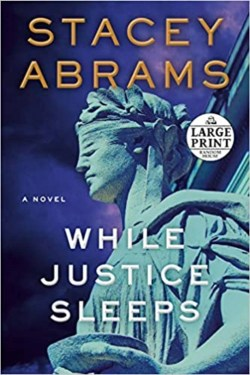 While Justice Sleeps By Stacey Abrams | Clever And Complex Legal Thriller Novel