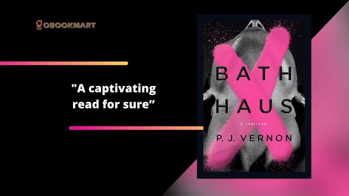 Bath Haus by P.J. Vernon is a captivating read for sure.