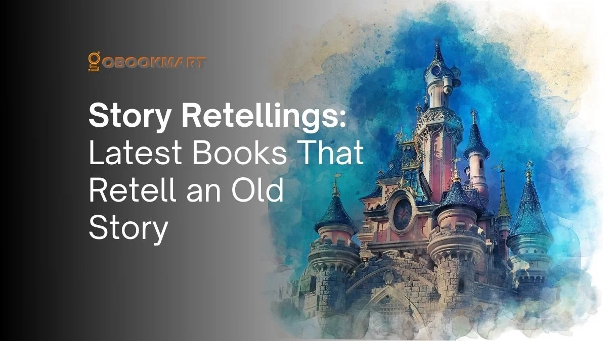 Story Retellings: Latest Books That Retell an Old Story