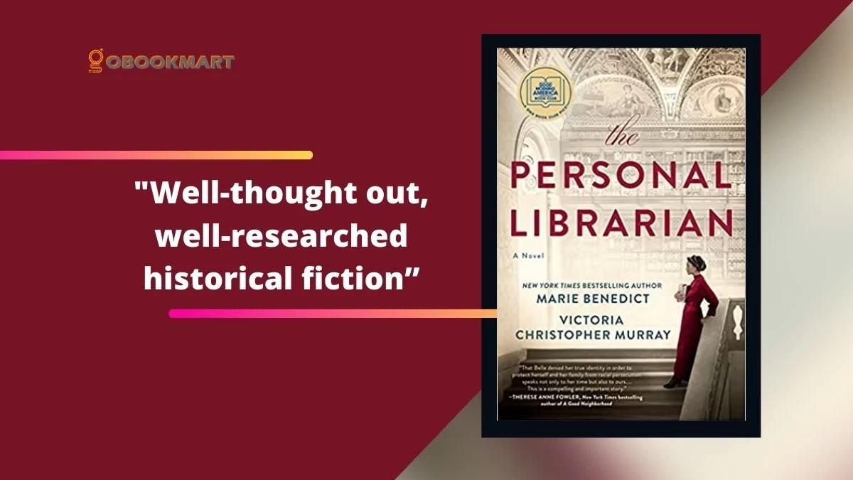 The Personal Librarian: By Marie Benedict and Victoria Christopher Murray