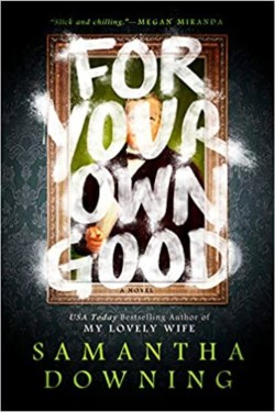 For Your Own Good By Samatha Downing | A Thrilling Academia Mystery
