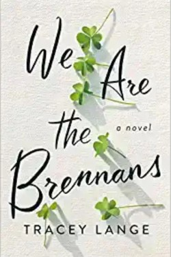 We Are The Brennans By Tracey Lange Is An Intriguing Family Drama