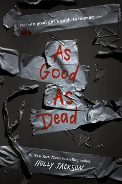 As Good As Dead By Holly Jackson   A Good Girl's Guide to Murder series