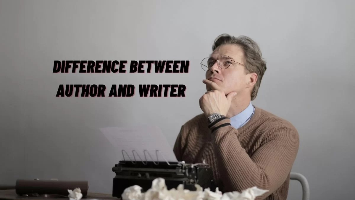 Difference Between Author And Writer