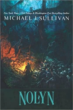 Nolyn by Michael J Sullivan Is The First Novel In The Rise And Fall Series