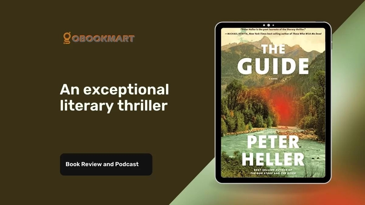 The Guide By Peter Heller Is An Exceptional Literary Thriller