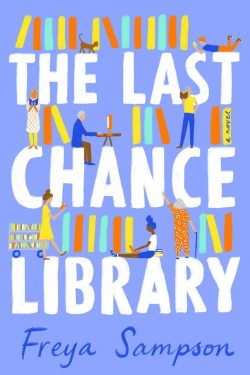 The Last Chance Library By Freya Sampson Is A Wonderful Debut Novel