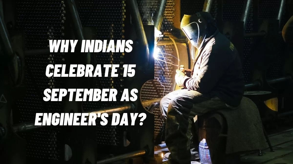 Why Indians celebrate 15 September as Engineer's day