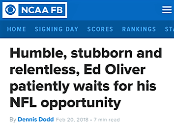 Humble, Stubborn and relentless, Ed Oliver patiently waits for his NFL opportunity