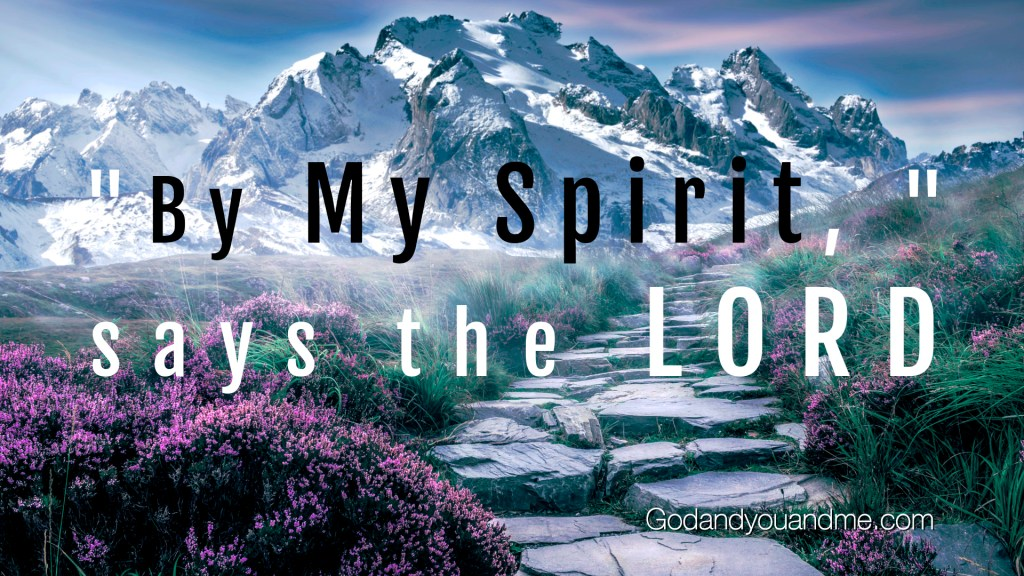 By My Spirit Says The Lord