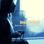 Mantras for Precarious Times ~ Deva Premal