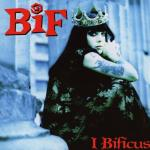 I Bificus ~ Bif Naked