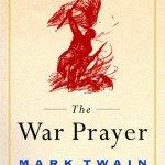 The War Prayer ~ Mark Twain