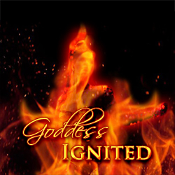 Goddess Ignited