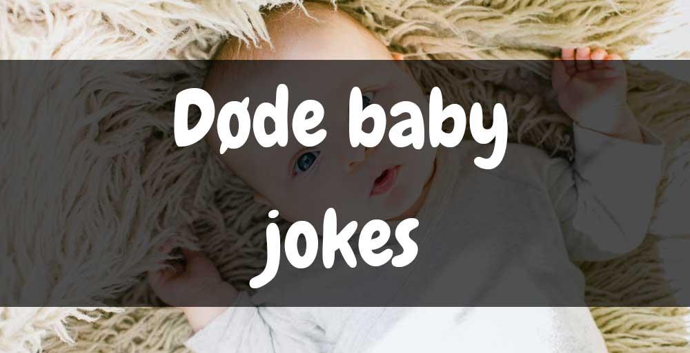døde baby jokes