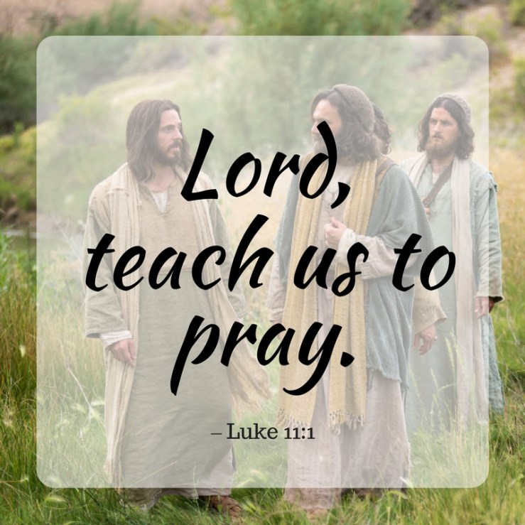 Teach Us To Pray – God In All Things