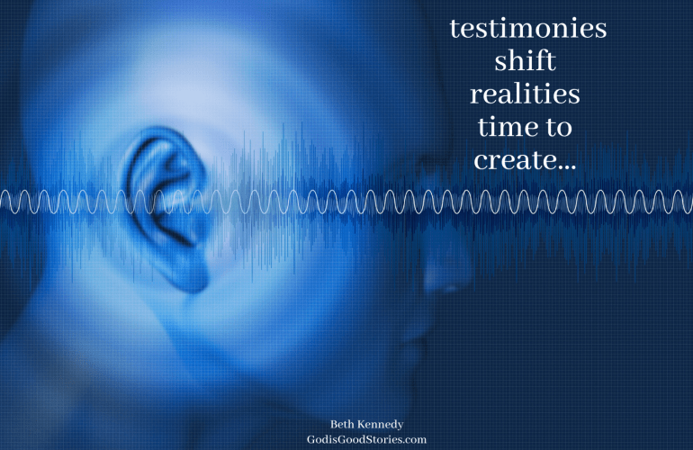 man's ear with sound waves entering with words testimonies shift realities - time to create Beth Kennedy GodisGoodStories.com