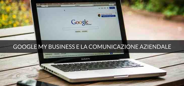 L'ascesa di Google My Business per la comunicazione aziendale