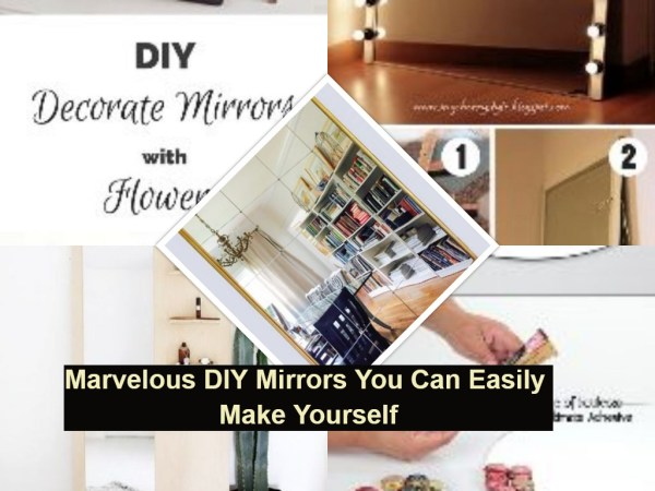 Marvelous diy mirrors you can easily make yourself