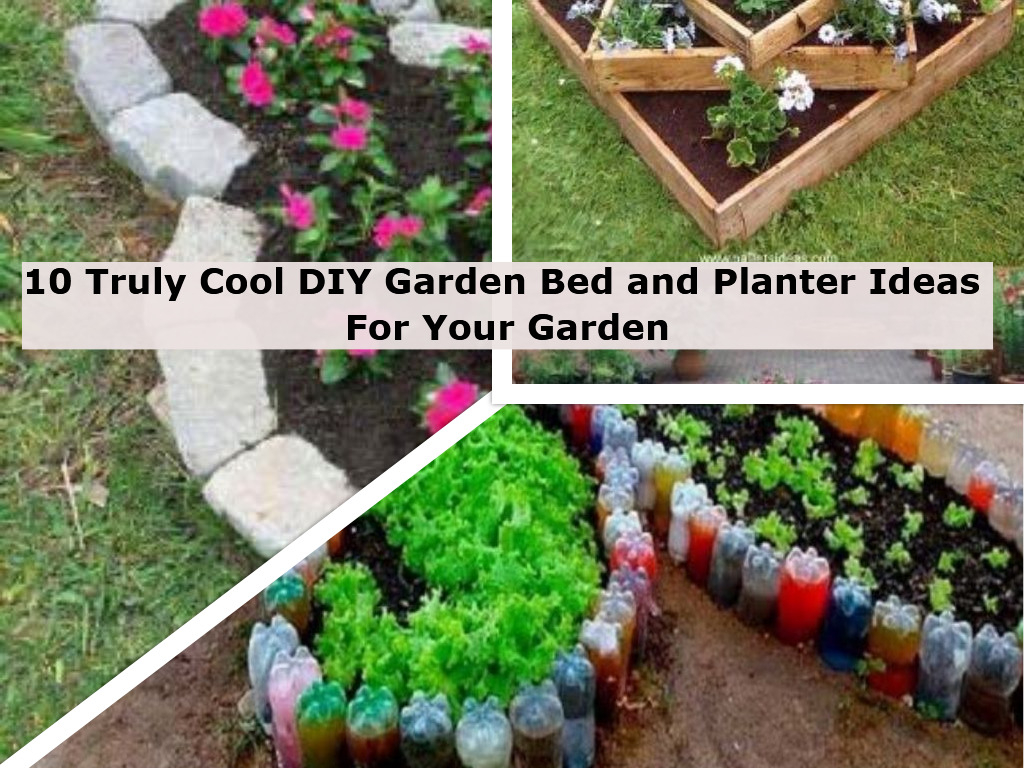 10 Truly Cool DIY Garden Bed and Planter Ideas For Your Garden ...