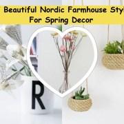 Diy beautiful nordic farmhouse styles for spring decor(1)