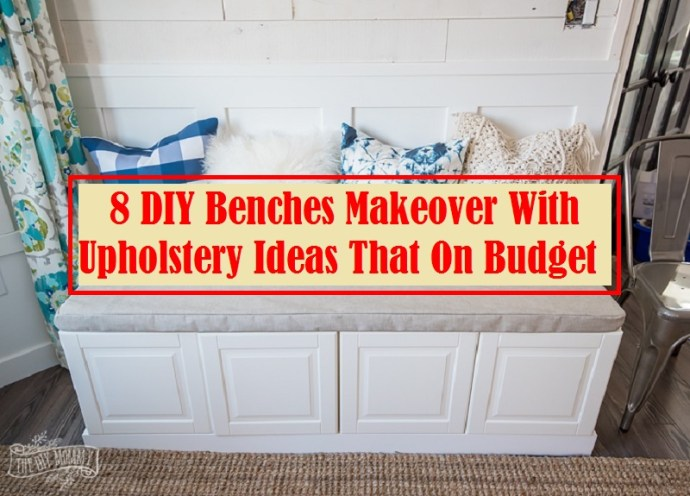 8 diy benches makeover with upholstery ideas that on budget