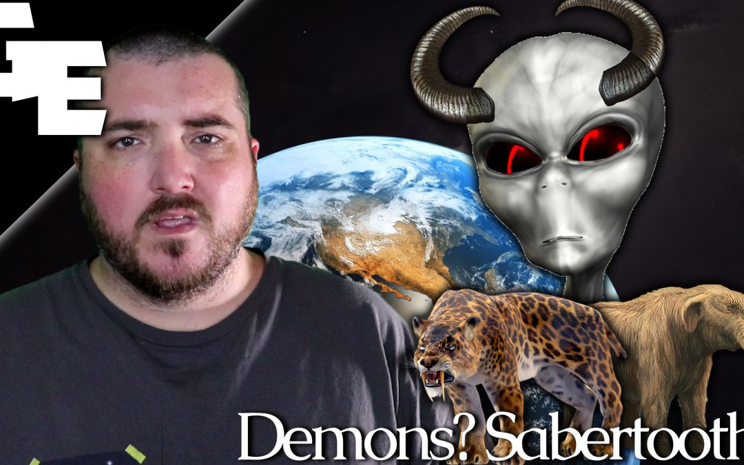 Aliens Are Demons and Sabertooth Tigers are Mastodons