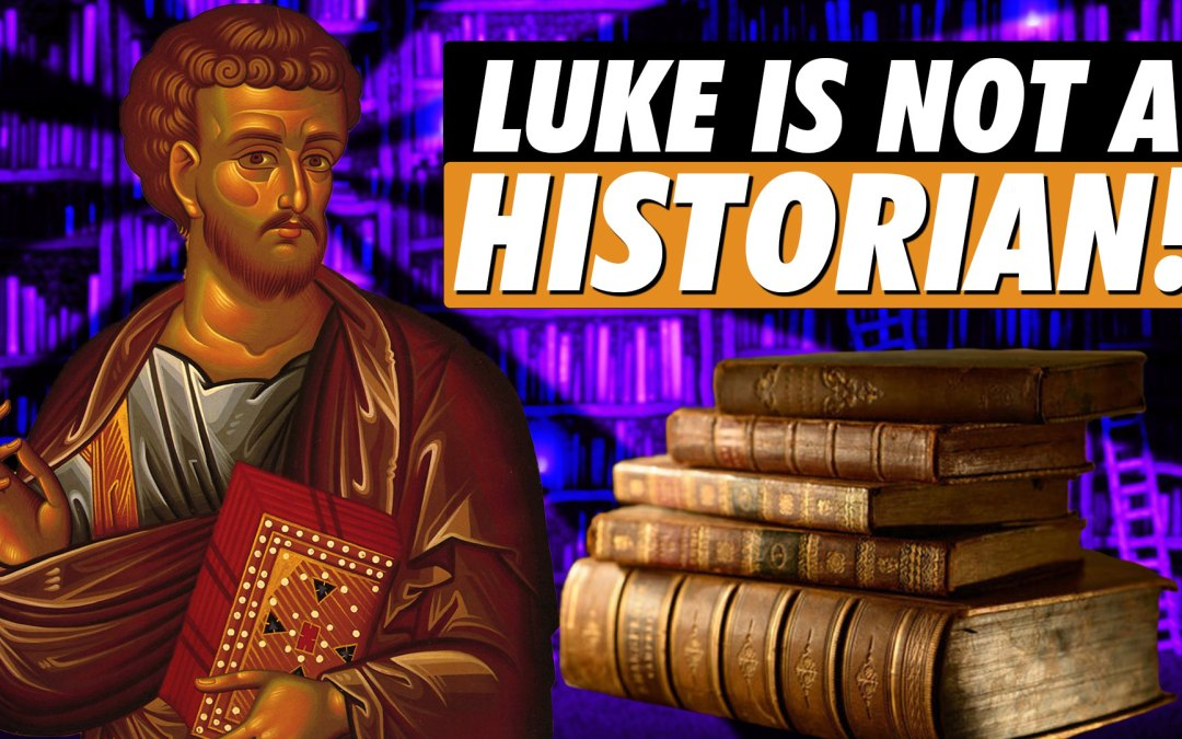 Luke Is NOT A Historian