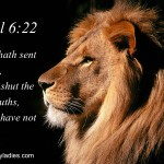 Daniel 6:22 My God hath sent his angel, and hath shut the lions' mouths, that they have not hurt me