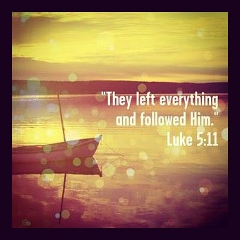 Luke 5:11 And when they had brought their ships to land, they forsook all, and followed him.