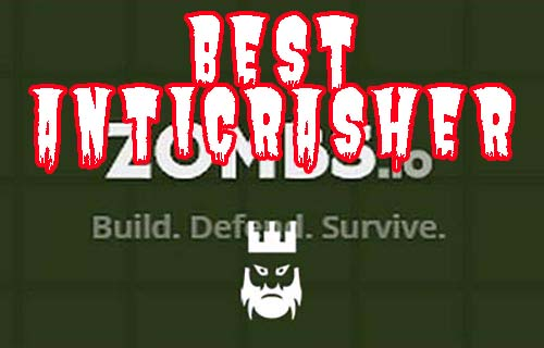 Zombs.io Best Anticrasher
