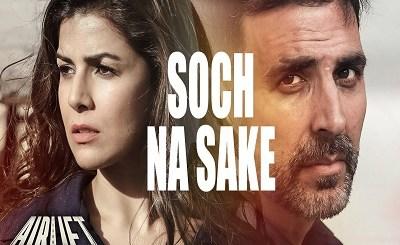 Soch Na Sake Song from Airlift