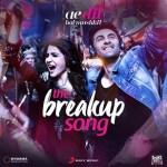 The Breakup Song by Arijit Singh