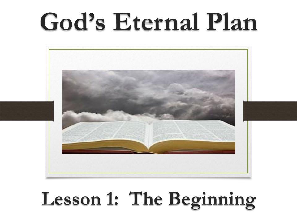 God's Eternal Plan (Lesson 1:  The Beginning)