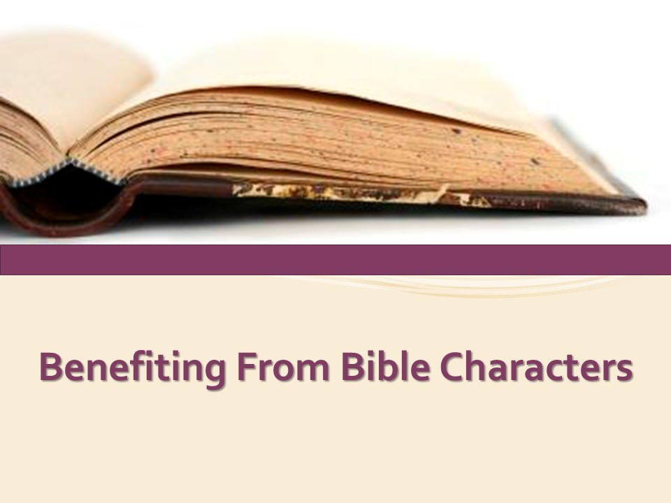Benefiting From Bible Characters
