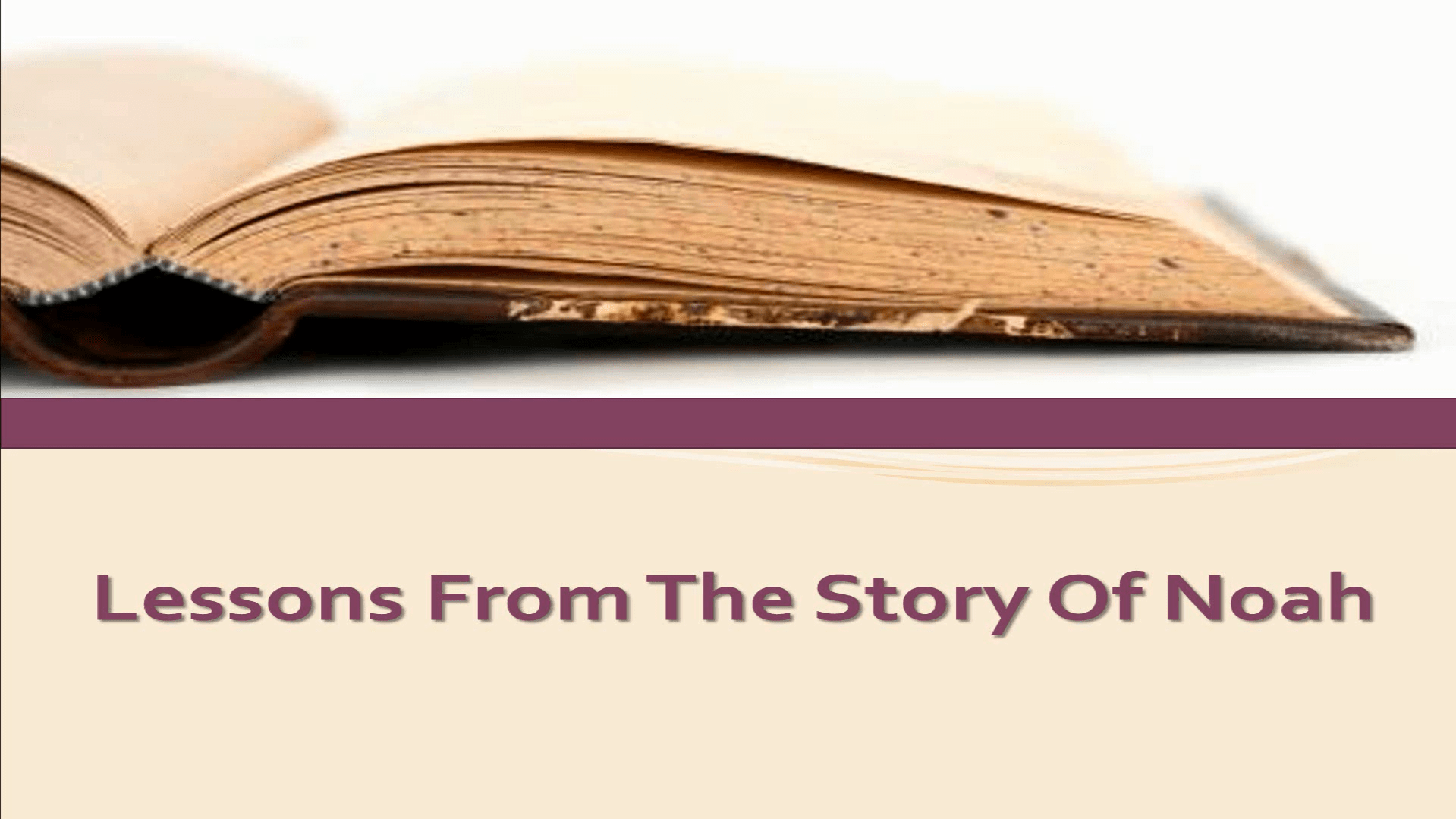 Lessons From The Story Of Noah