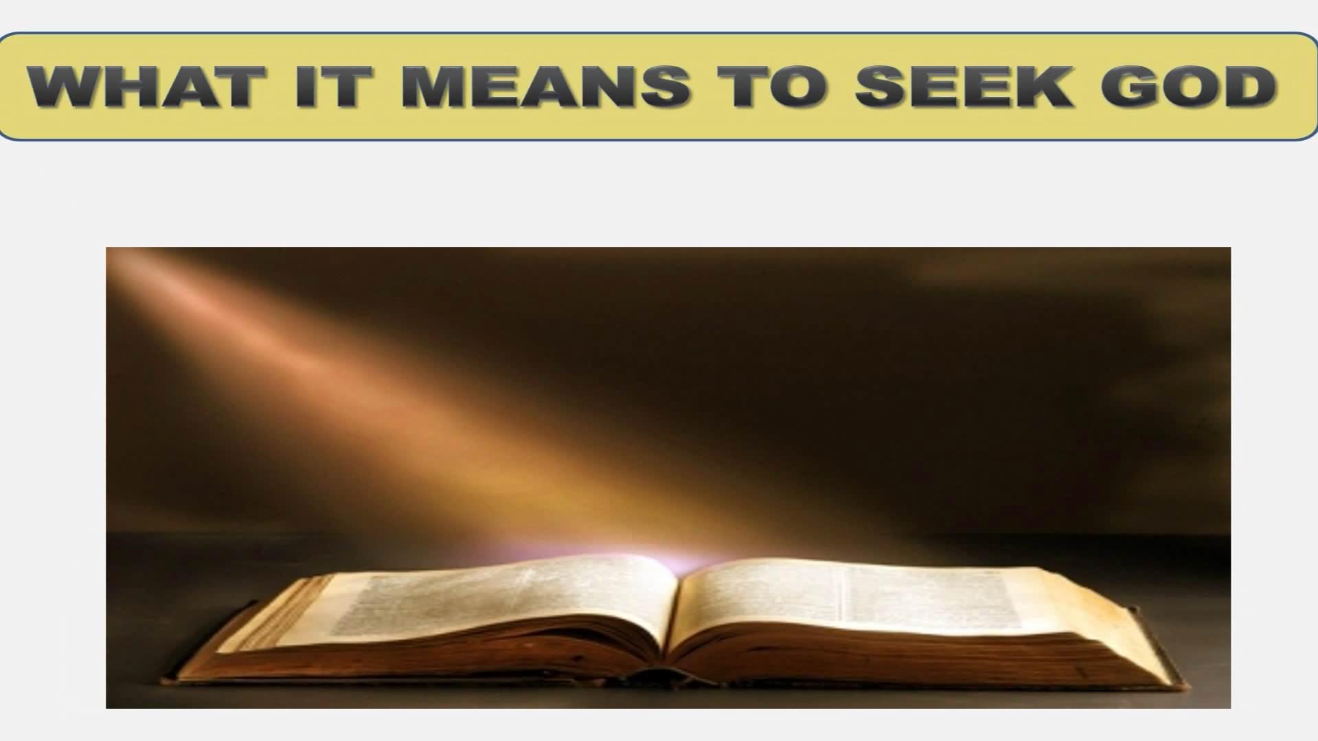 Seeking God (Lesson 3:  What It Means To Seek God)