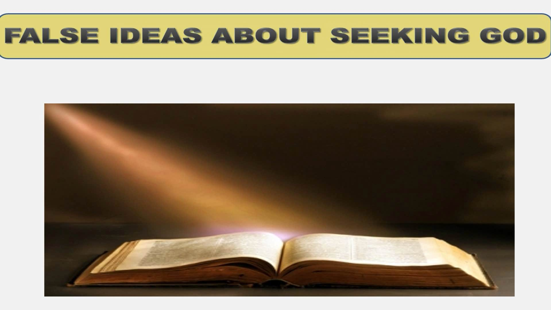 Seeking God (Lesson 6:  False Ideas About Seeking God)