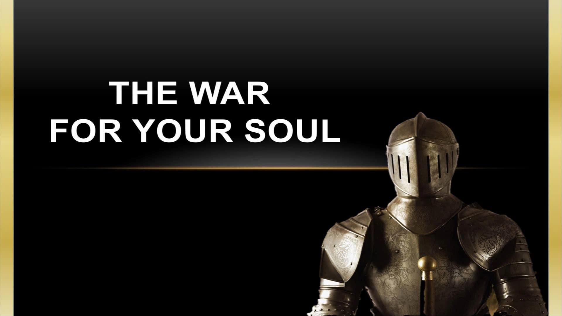 The War For Your Soul