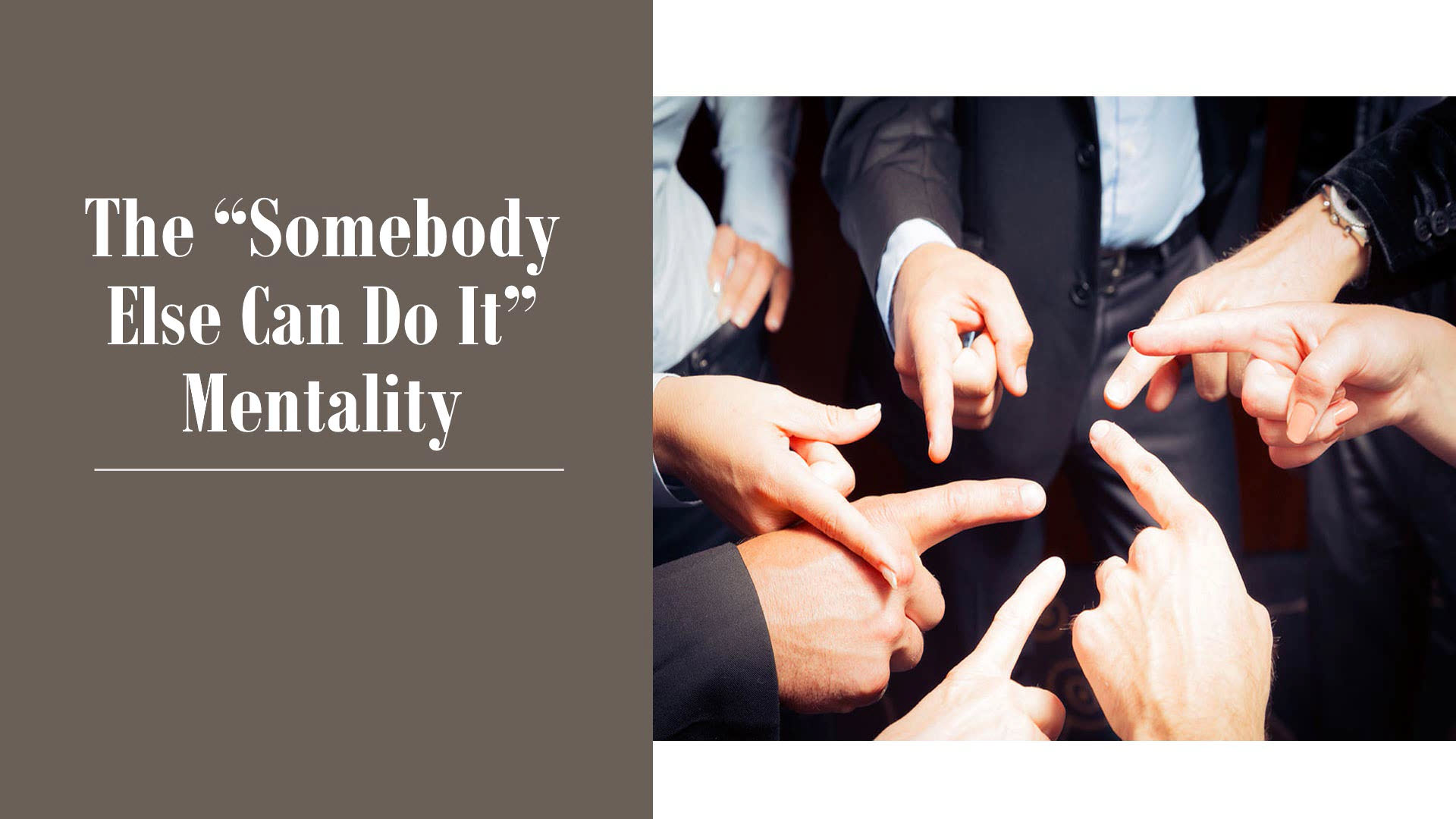 """The """"Somebody Else Can Do It"""" Mentality"""