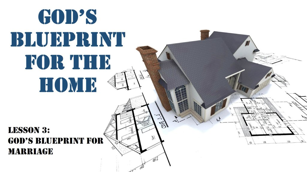 Gods blueprint for the home lesson 3 gods blueprint for marriage malvernweather Image collections