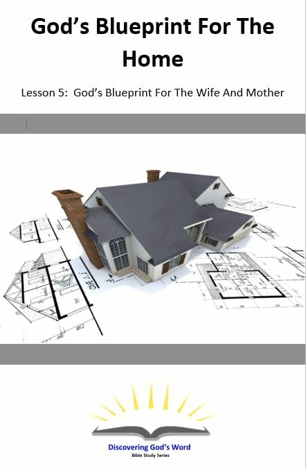 God's Blueprint For The Home (Lesson 5: Gods Blueprint For The Wife And Mother)